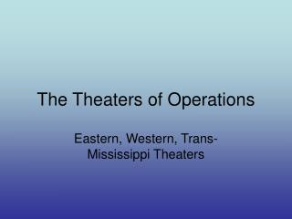 The Theaters of Operations