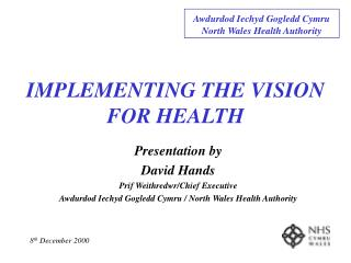 IMPLEMENTING THE VISION FOR HEALTH
