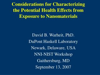 Considerations for Characterizing the Potential Health Effects from Exposure to Nanomaterials