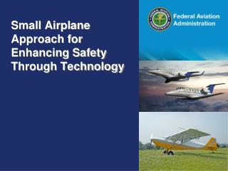 Small Airplane Approach for Enhancing Safety  Through Technology