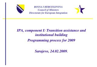 BOSNA I HERCEGOVINA Council of Ministers  Directorate for European Integration