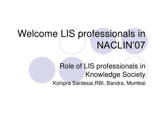 Welcome LIS professionals in NACLIN�07