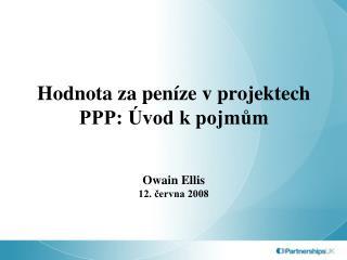 Hodnota za peníze v projektech PPP: Úvod k pojmům