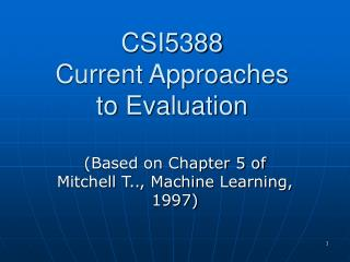 CSI5388 Current Approaches  to Evaluation