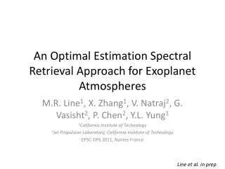 An Optimal Estimation Spectral Retrieval Approach for Exoplanet Atmospheres