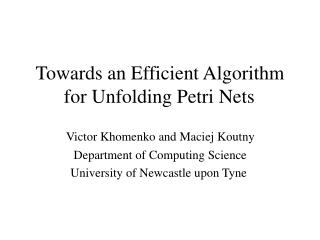 Towards a n Efficient Algorithm for Unfolding Petri Nets