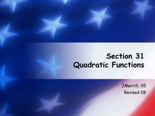 Section 31 Quadratic Functions