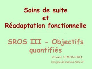 Soins de suite et Réadaptation fonctionnelle SROS III - Objectifs quantifiés