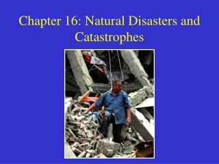 Chapter 16: Natural Disasters and Catastrophes