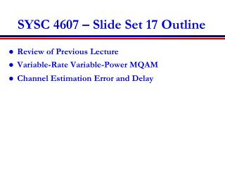 SYSC 4607 – Slide Set 17 Outline