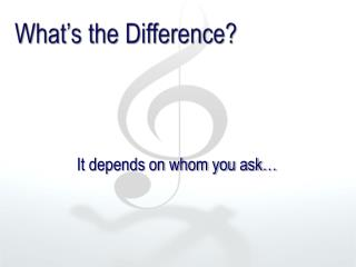 What�s the Difference?