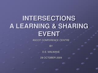 INTERSECTIONS A LEARNING & SHARING EVENT