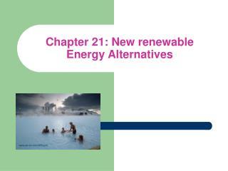 Chapter 21: New renewable Energy Alternatives