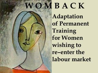 Adaptation  of Permanent Training  for  Women wishing to  re–enter the  labour market
