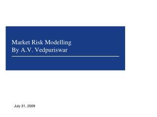 Market Risk Modelling By A.V. Vedpuriswar
