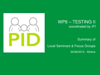 WP8 – TESTING II coordinated by IFI