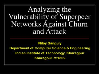 Analyzing the Vulnerability of Superpeer Networks Against Churn and Attack