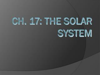 Ch. 17: The Solar System