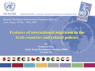 Regional Workshop on International Migration Statistics, Cairo, Egypt, 30 June - 3July 2009.