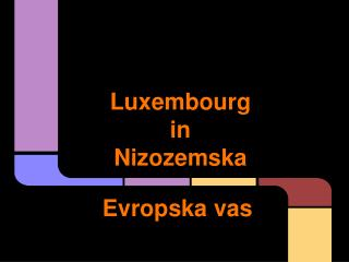 Luxembourg in Nizozemska