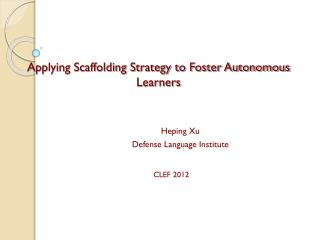 Applying Scaffolding Strategy to Foster Autonomous Learners