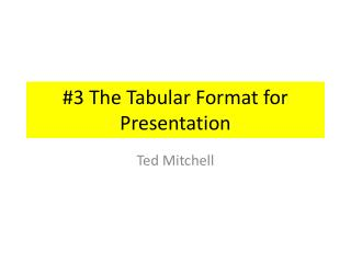 #3 The Tabular Format for Presentation