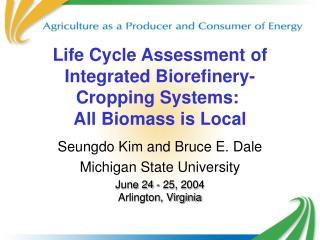 Life Cycle Assessment of Integrated Biorefinery-Cropping Systems:  All Biomass is Local