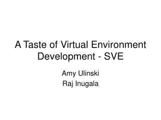 A Taste of Virtual Environment Development - SVE