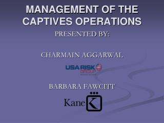 MANAGEMENT OF THE CAPTIVES OPERATIONS