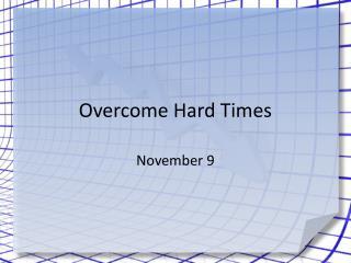 Overcome Hard Times