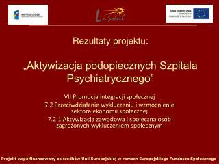 """Rezultaty projektu: """"Aktywizacja podopiecznych Szpitala Psychiatrycznego"""""""