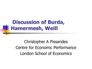 Discussion of Burda, Hamermesh, Weill