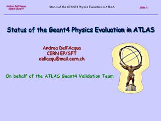 Status of the physics validation studies using Geant4 in ATLAS A. Dell ...