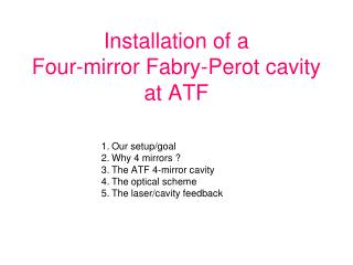 Installation of a Four-mirror Fabry-Perot cavity at ATF