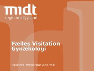 Fælles Visitation Gynækologi