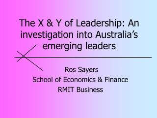 The X & Y of Leadership: An investigation into Australia�s emerging leaders