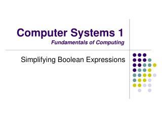 Computer Systems 1 Fundamentals of Computing