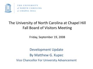 Development Update By Matthew G. Kupec Vice Chancellor For University Advancement
