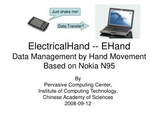ElectricalHand -- EHand  Data Management by Hand Movement Based on Nokia N95