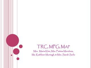 TRC, MPG, Map