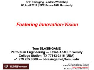 SPE Emerging Leaders Workshop  05 April 2014 | SPE-Texas A&M University