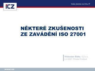 NĚKTERÉ ZKUŠENOSTI ZE ZAVÁDĚNÍ ISO 27001