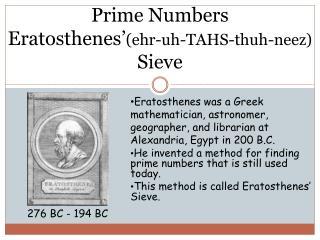 Prime Numbers Eratosthenes' (ehr-uh-TAHS-thuh-neez)  Sieve