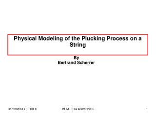 Physical Modeling of the Plucking Process on a String