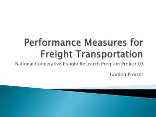 Performance Measures for Freight Transportation