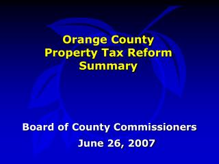 Orange County  Property Tax Reform Summary