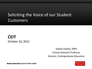 Soliciting the Voice of our Student Customers CEIT October 10, 2012
