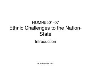 HUMR5501-07 Ethnic Challenges to the Nation-State
