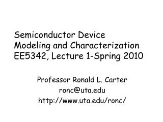 Semiconductor Device  Modeling and Characterization EE5342, Lecture 1-Spring 2010