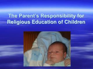 The Parent's Responsibility for Religious Education of Children